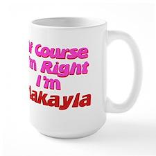 Makayla Is Right Mug