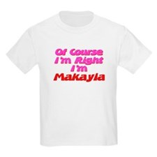 Makayla Is Right T-Shirt