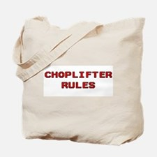 Choplifter Rules Tote Bag