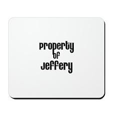 Property of Jeffery Mousepad