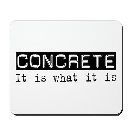 Concrete Is Mousepad