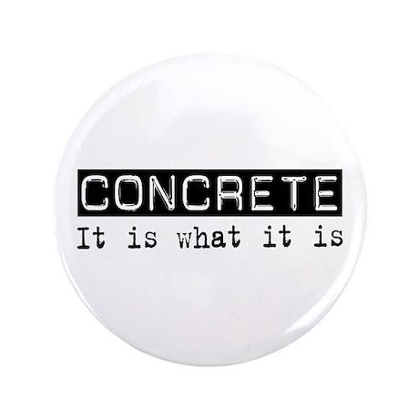 """Concrete Is 3.5"""" Button"""