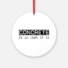 Concrete Is Ornament (Round)