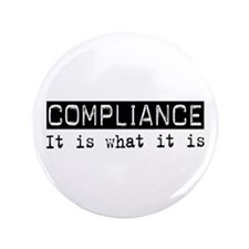 "Compliance Is 3.5"" Button"
