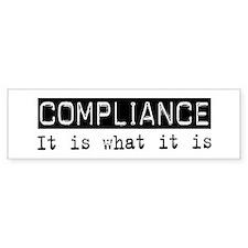 Compliance Is Bumper Bumper Bumper Sticker