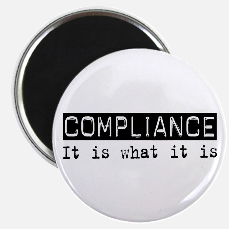 """Compliance Is 2.25"""" Magnet (100 pack)"""