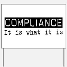 Compliance Is Yard Sign