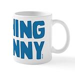 Nothing is Funny Mug