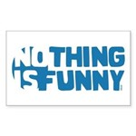Nothing is Funny Rectangle Sticker