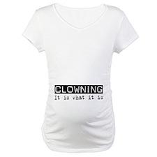 Clowning Is Shirt