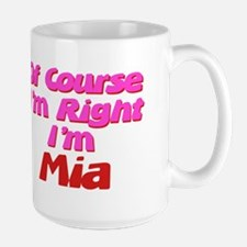 Mia Is Right Large Mug