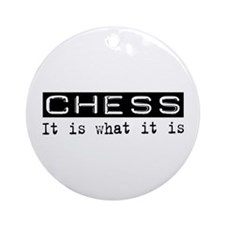 Chess Is Ornament (Round)