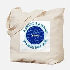 Pluto_A Planet is a... Tote Bag