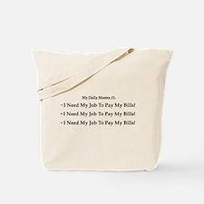 I Need My Job! Tote Bag
