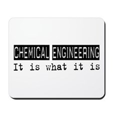 Chemical Engineering Is Mousepad