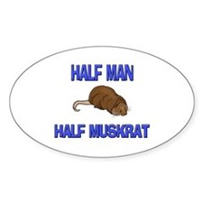Half Man Half Muskrat Oval Decal