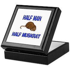 Half Man Half Muskrat Keepsake Box