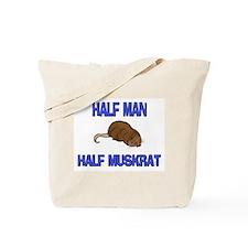 Half Man Half Muskrat Tote Bag