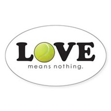 """Love Means Nothing"" Oval Decal"