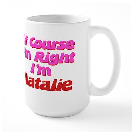 Natalie Is Right Large Mug