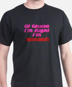 Nevaeh Is Right T-Shirt