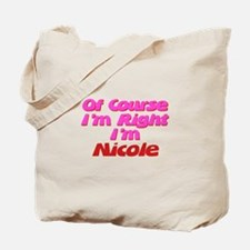 Nicole Is Right Tote Bag