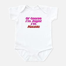 Nicole Is Right Infant Bodysuit