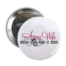 "Army Wife Strong When Hurts 2.25"" Button (10 pack)"