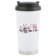 Navy Wife Strong When Hurts Travel Mug