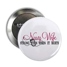 """Navy Wife Strong When Hurts 2.25"""" Button (10 pack)"""