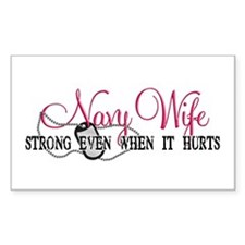 Navy Wife Strong When Hurts Rectangle Decal