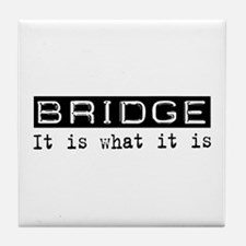 Bridge Is Tile Coaster