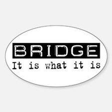 Bridge Is Oval Decal