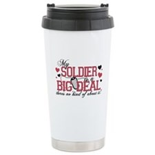 My Soldier Is A Big Deal Travel Mug