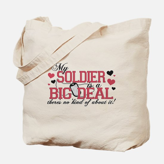 My Soldier Is A Big Deal Tote Bag