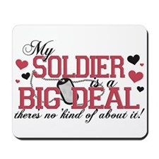 My Soldier Is A Big Deal Mousepad