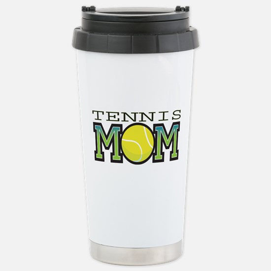Tennis Mom Stainless Steel Travel Mug