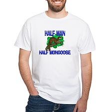 Half Man Half Mongoose Shirt