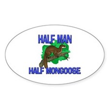 Half Man Half Mongoose Oval Decal