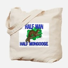 Half Man Half Mongoose Tote Bag