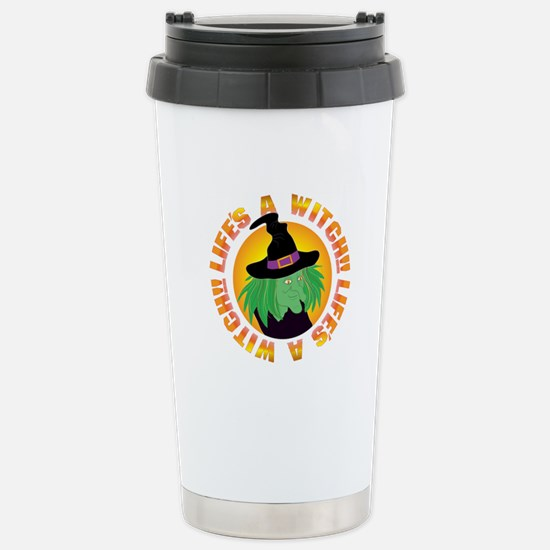 Life's a Witch Stainless Steel Travel Mug