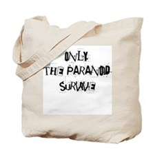 Only the paranoid survive! Tote Bag