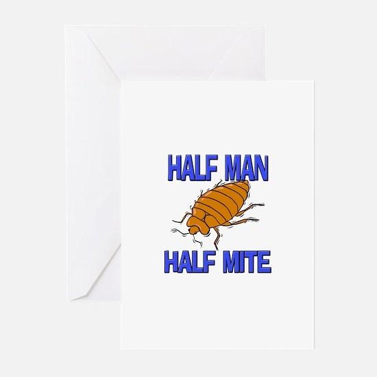 Half Man Half Mite Greeting Cards (Pk of 10)