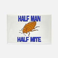 Half Man Half Mite Rectangle Magnet