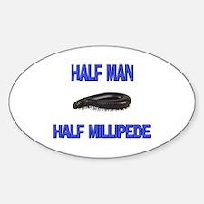 Half Man Half Millipede Oval Decal