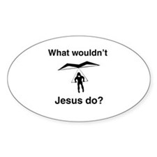 What Wouldn't Jesus Do? Oval Decal