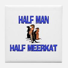 Half Man Half Meerkat Tile Coaster