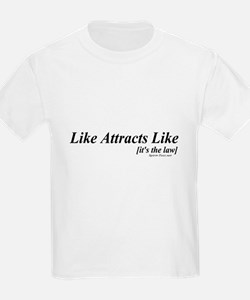 Like Attracts Like [it's the T-Shirt