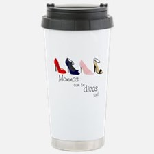 Mommas can be Divas, too! Travel Mug