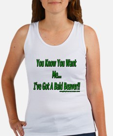 You Know You Want Me I've Got Women's Tank Top